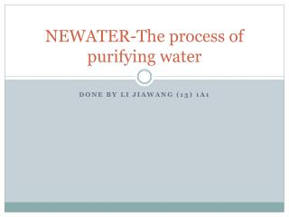 NEWATER-The process of purifying water
