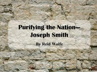 Purifying the Nation— Joseph Smith