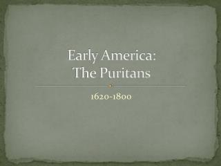 Early America:  The Puritans