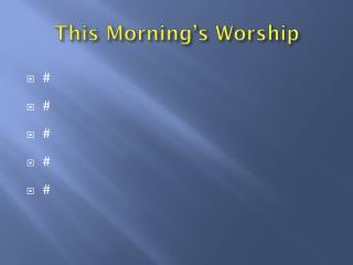 This Morning's Worship