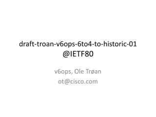 draft-troan-v6ops-6to4-to-historic-01 @IETF80