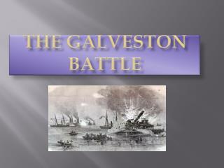 THE GALVESTON BATTLE