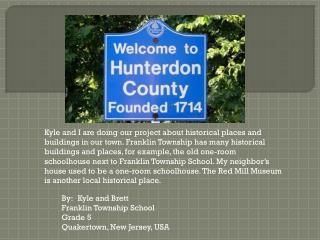 By:	Kyle and Brett Franklin Township School  Grade 5 Quakertown, New Jersey, USA