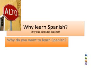 Why learn Spanish? ¿ Por qué aprender español ?