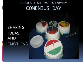 """LICEO STATALE """" V.F.ALLMAYER """" COMENIUS  DAY"""