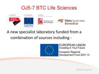 OJ5-7 BTC Life Sciences
