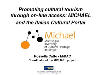 Promoting cultural tourism through on-line access: MICHAEL and the Italian Cultural Portal