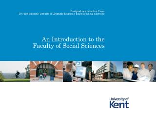 An Introduction to the  Faculty of Social Sciences