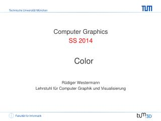 Computer Graphics SS 2014 Color