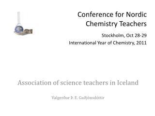 Association of science teachers in Iceland Valgerður Þ. E. Guðjónsdóttir
