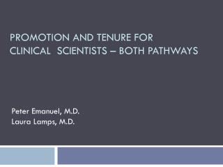PROMOTION AND TENURE FOR  CLINICAL  SCIENTISTS – BOTH PATHWAYS