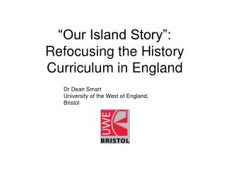 """Our Island Story"":  Refocusing the History Curriculum in England"