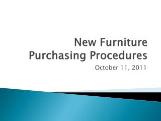 New Furniture Purchasing Procedures