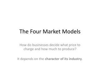 The Four Market Models