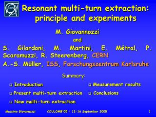 Resonant multi-turn extraction: principle and experiments