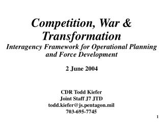 Competition, War  Transformation Interagency Framework for Operational Planning and Force Development   2 June 2004