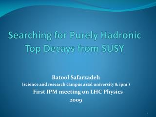 Searching for Purely  Hadronic   Top Decays from SUSY