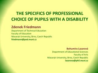 THE SPECIFICS OF PROFESSIONAL CHOICE OF PUPILS WITH A  DISABILITY