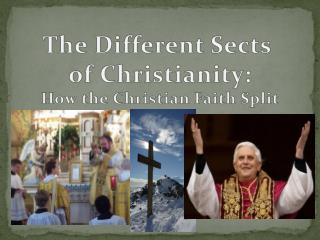 The Different Sects  of Christianity: How the Christian Faith Split
