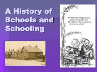 A History of Schools and Schooling
