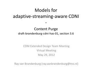 CDNI Extended Design Team Meeting Virtual Meeting May 29, 2012