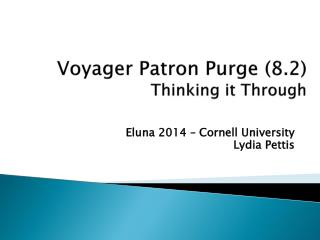 Voyager Patron Purge (8.2) Thinking it Through