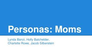 Personas: Moms