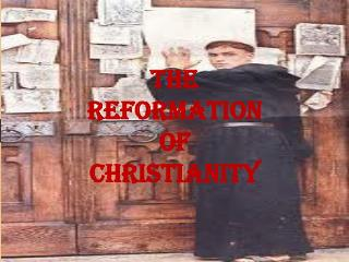 The Reformation of Christianity