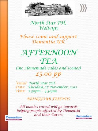Please come and support  Dementia  UK  AFTERNOON TEA  (inc Homemade cakes and scones)  £5.00 pp