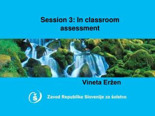 Session  3: In classroom assessment