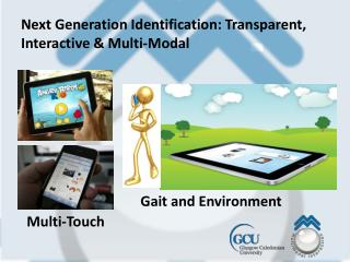 Next Generation Identification: Transparent, Interactive & Multi-Modal