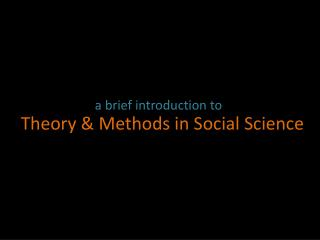 Theory & Methods in Social Science