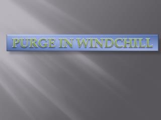 PURGE IN WINDCHILL