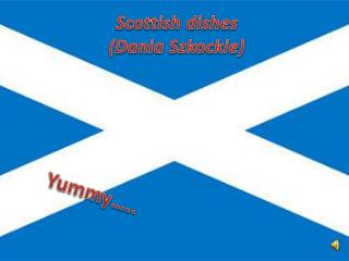 Scottish  dishes (Dania Szkockie)