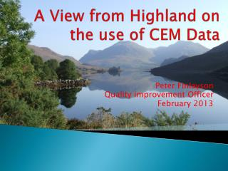 A View from Highland on the use of CEM Data