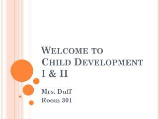 Welcome to  Child Development I & II