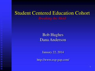 Student Centered Education Cohort Breaking the Mold