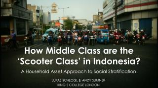How Middle Class  are the  ' Scooter Class' in Indonesia ?