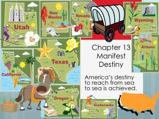 Chapter 13 Manifest Destiny