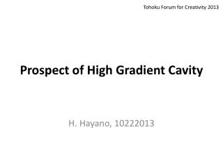 Prospect of High Gradient Cavity