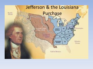 Jefferson & the Louisiana Purchase