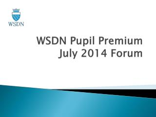 WSDN Pupil  P remium  July 2014 Forum