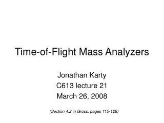 Time-of-Flight Mass Analyzers