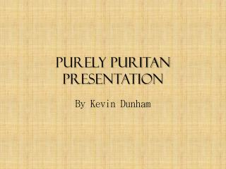 Purely Puritan Presentation