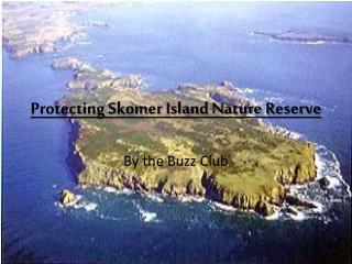 Protecting Skomer Island Nature  R eserve