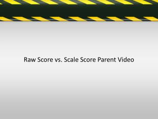 Raw Score vs. Scale Score Parent Video