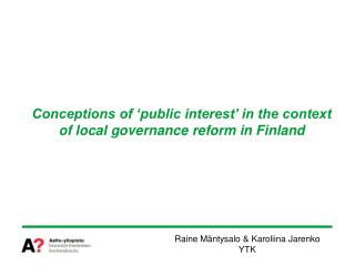 Conceptions of 'public interest' in the context of local governance reform in Finland