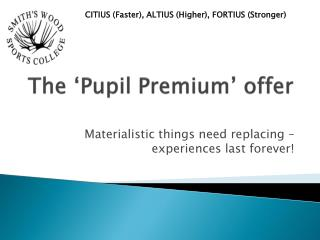 The 'Pupil Premium' offer