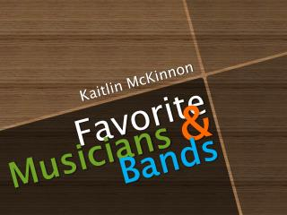 Favorite Musicians & Bands