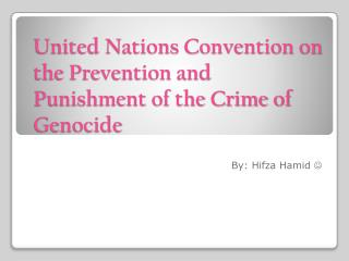 United Nations Convention on the Prevention and Punishment of the Crime of Genocide